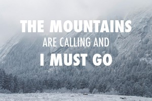 the-mountains-are-calling-and-i-must-go-aaron-spong